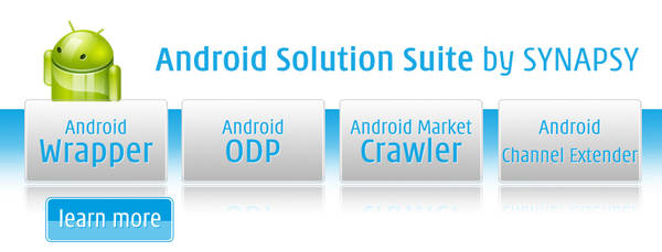 Android Solution Suite by SYNAPSY - Android Wrapper, Android On-Device Portal, Android Market Crawler and Android Channel Extender